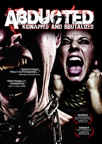 Abducted: Kidnapped And Brutalized