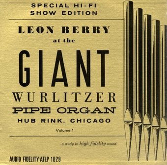 Leon Berry At The Giant Wurlitzer Pipe Organ,