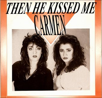 Carmen : Then He Kissed Me LP - Passion Music Ltd | OLDIES.com
