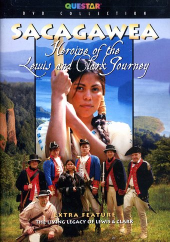 Sacagawea: Heroine of the Lewis & Clark Journey