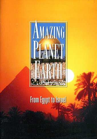 Amazing Planet Earth - From Egypt to Israel