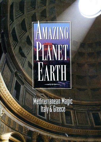 Amazing Planet Earth - Mediterranean Magic: Italy