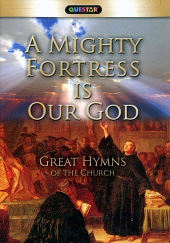 Great Hymns of the Church: A Mighty Fortress is