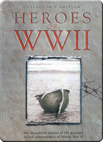 WWII - Heroes of WWII: The Incredible Stories of