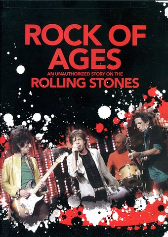 Rock of Ages: Unauthorized Story On the Rolling