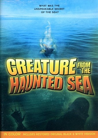 Creature from the Haunted Sea (Includes Colorized