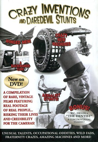 Crazy Inventions and Daredevil Stunts: A