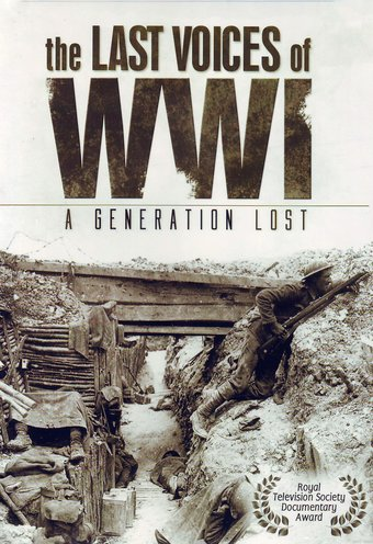 WWI - The Last Voices of WWI: A Generation Lost