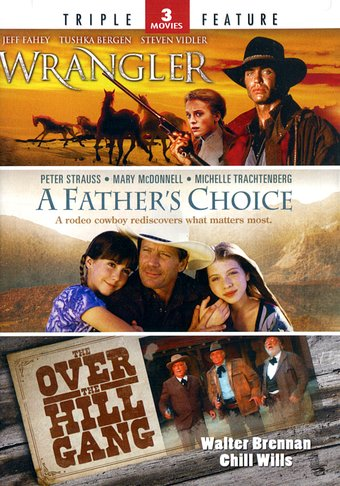 Wrangler / A Father's Choice / The Over the Hill