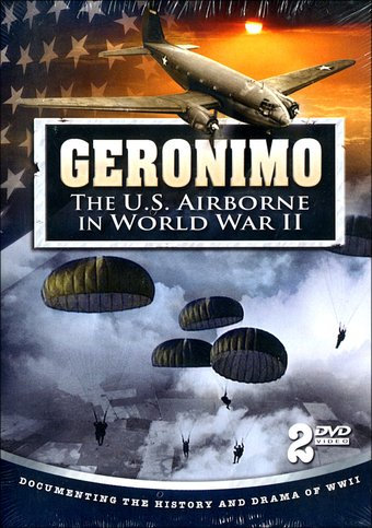 WWII - Geronimo: The U.S. Airborne in World War