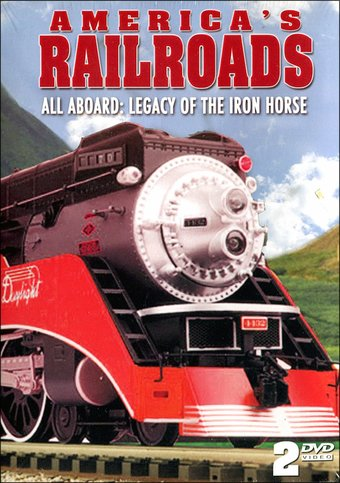 America's Railroads: All Aboard - Legacy of the