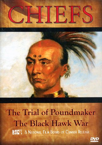 Chiefs - The Trial of Poundmaker / The Black Hawk