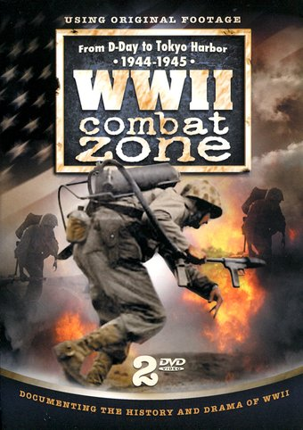 WWII Combat Zone: From D-Day to Tokyo Harbor,