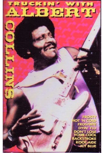 Truckin' with Albert Collins
