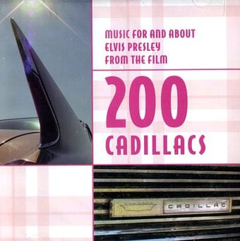 200 Cadillacs: Music For & About Elvis Presley