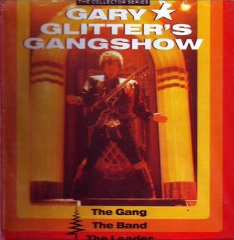 Gary Glitter's Gangshow: The Gang, The Band, The