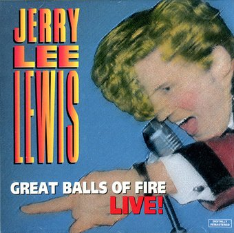 Great Balls of Fire Live!