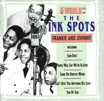 Frankie & Johnny: The World of the Ink Spots