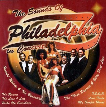 The Sounds of Philadelphia In Concert