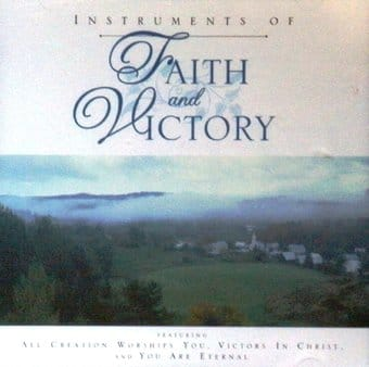 Instruments of Faith and Victory