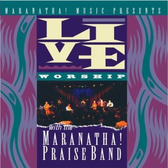 Live Worship with the Maranatha Praise Band