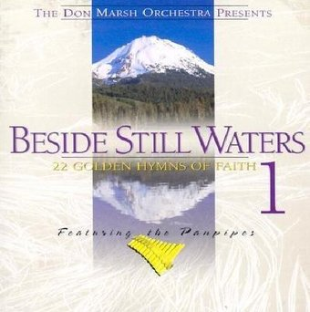 Beside Still Waters, Volume 1: 22 Golden Hymns of