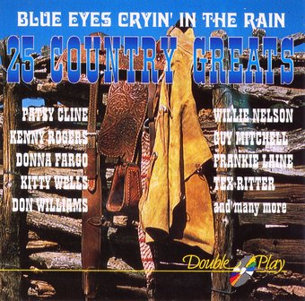 Blue Eyes Cryin' In the Rain: 25 Country Greats