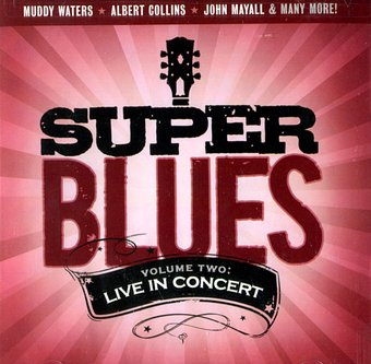 Super Blues, Volume 2: Live In Concert