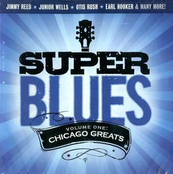 Super Blues, Volume 1: Chicago Greats