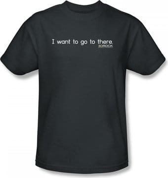 30 Rock - I Want to Go There - T-Shirt