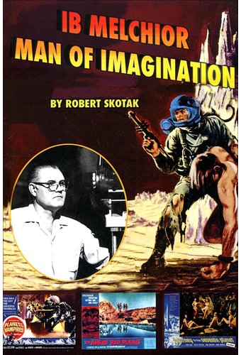Ib Melchior - Man of Imagination