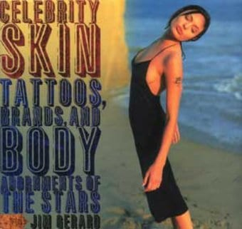 Celebrity Skin: Tattoos, Brands, And Body