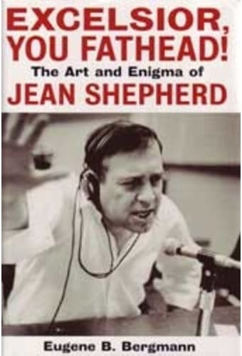 Jean Shepherd - Excelsior, You Fathead!: Art &