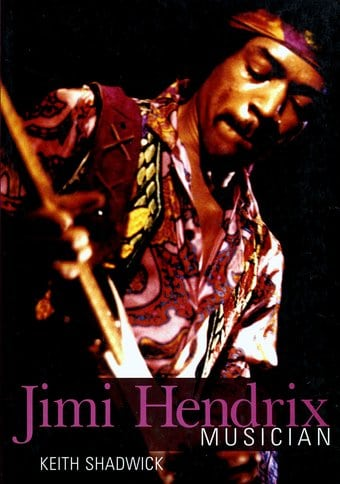 Jimi Hendrix - Musician (Revised 2nd Edition)