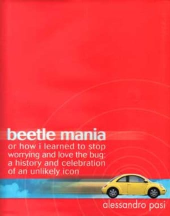 Volkswagen - Beetle Mania or How I Learned to