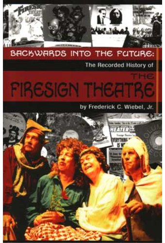 The Firesign Theatre - Backwards into the Future: