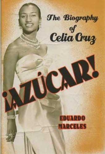Celia Cruz - Azucar: The Biography of Celia Cruz