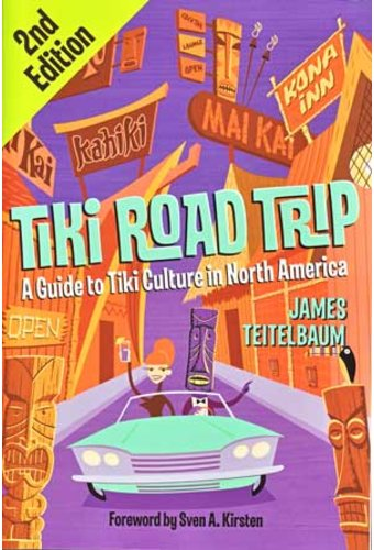 Tiki Road Trip - A Guide To Tiki Culture In North
