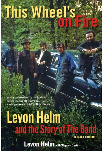 The Band - This Wheel's on Fire: Levon Helm and