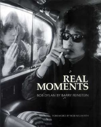 Bob Dylan - Real Moments: Bob Dylan By Barry