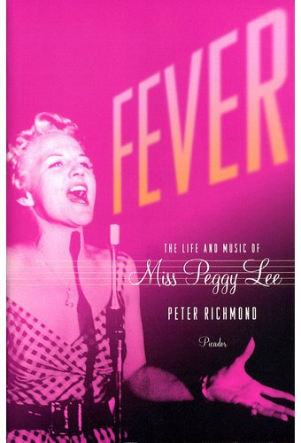 Peggy Lee - Fever: The Life And Music Of Miss
