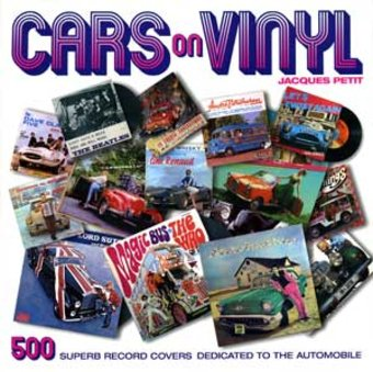 Cars on Vinyl: 500 Superb Record Covers Dedicated