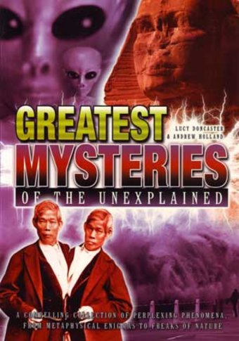 Greatest Mysteries of the Unexplained: A
