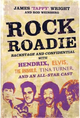 Rock Roadie: Backstage and Confidential with