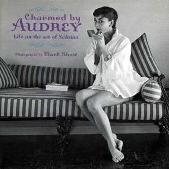 Audrey Hepburn - Charmed by Audrey: Life on the