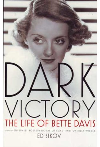 Bette Davis - Dark Victory: The Life of Bette