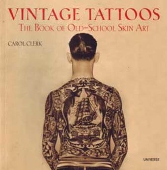 Vintage Tattoos - The Book of Old-School Skin Art