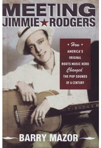 Jimmie Rodgers - Meeting Jimmie Rodgers: How