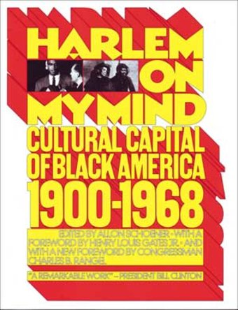 Harlem on My Mind: Cultural Capital of Black