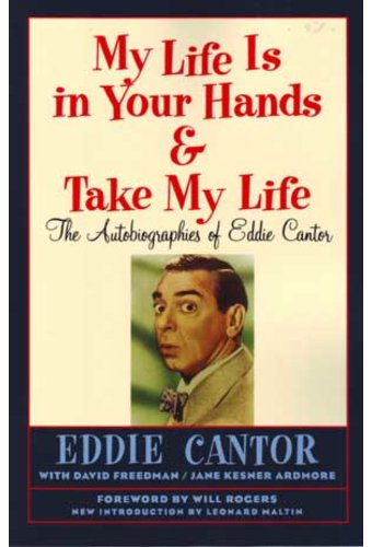 Eddie Cantor - My Life Is In Your Hands & Take My